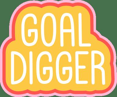 Goal Digger Text