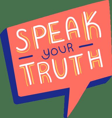 Speak Your Truth Text