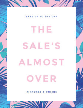 The Sale's Almost Over poster template.
