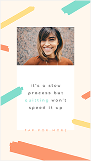 It's a Slow Process - Instagram Story Template