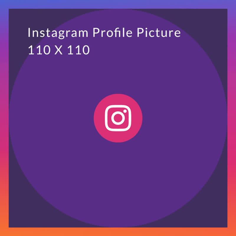 Instagram profile picture size: 110 x 110 pixels.