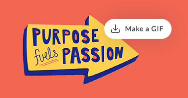 """Red background with arrow graphic and """"Purpose fills passion"""" text inside of it, highlighting ability to turn design into a GIF using PicMonkey."""